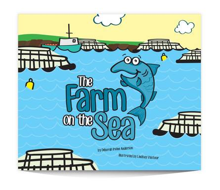 Above: The Farm on the Sea, now a short film.   Left: The author of the book, Deborah Irvine Anderson, with her daughter. They took the farm tour and she was inspired to write the book because she wanted to teach her children about salmon farming